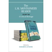 L.M. Montgomery Library: The L.M. Montgomery Reader (Paperback)