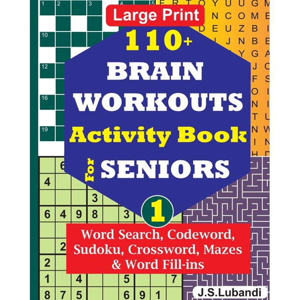 110 Puzzles Word Search Codeword Sudoku Crossword Mazes Word Fill Ins In Large Print For Eff 110 Brain Workouts Activity Book For Seniors Vol 1 Series 1 Paperback Walmart Com Walmart Com