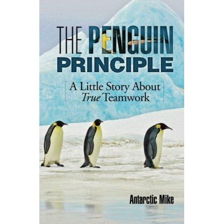 The Penguin Principle  A Little Story About True Teamwork