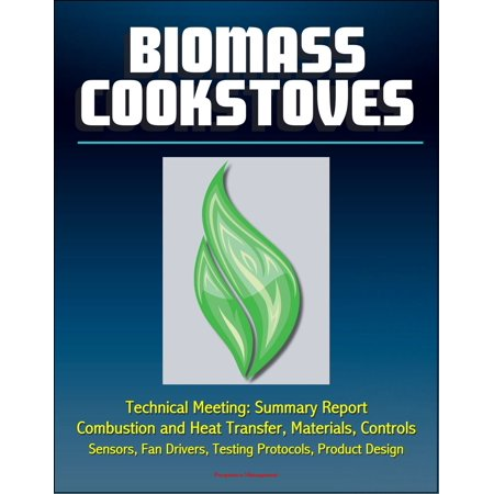 Driver Material (Biomass Cookstoves Technical Meeting: Summary Report - Combustion and Heat Transfer, Materials, Controls, Sensors, Fan Drivers, Testing Protocols, Product Design - eBook )