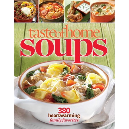 Taste of Home Soups : 431 Hot & Hearty - Hparty City