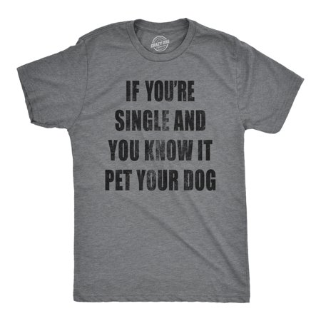 Mens If Youre Single And You Know It Pet Your Dog Tshirt Funny Pet Puppy Tee