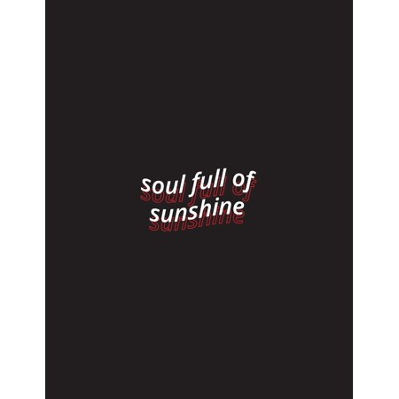 soul full of sunshine : Wholesome Motivational Quote Lined Blank Paper Journal