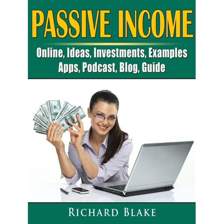 Passive Income, Online, Ideas, Investments, Examples, Apps, Podcast, Blog, Guide - (Best Investment Tracking App)