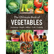 The Ultimate Book of Vegetables : GARDENING, HEALTH, BEAUTY, CRAFTS, COOKING