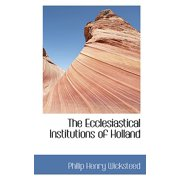 The Ecclesiastical Institutions of Holland
