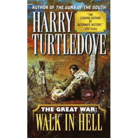 Walk in Hell (The Great War, Book Two) (The Great War Was Precipitated By The)