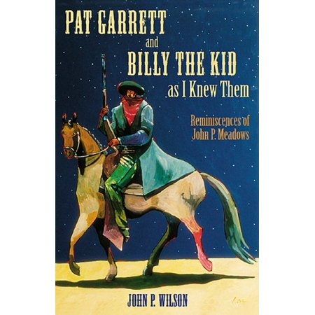 Pat Garrett And Billy The Kid As I Knew Them