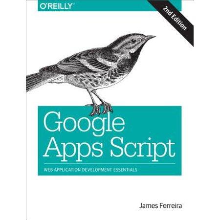 Google Apps Script : Web Application Development Essentials