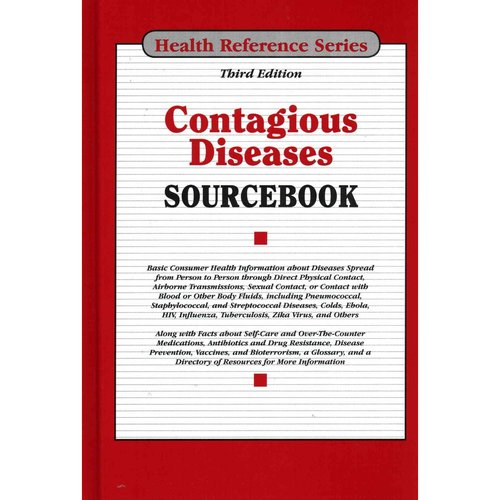 Contagious Diseases Sourcebook : Basic Consumer Health Information about Diseases Spread from Person to Person Through Direct Physical Contact, Airborne Transmissions, Sexual Contact, or Contact with Blood or Other Body Fluids, Including Pneumococcal, Staphylococcal, and Streptococcal Dis