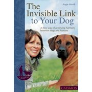 The Invisible Link to Your Dog: A New Way of Achieving Harmony Between Dogs and Humans - eBook
