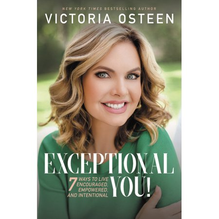 Exceptional You! : 7 Ways to Live Encouraged, Empowered, and Intentional (Paperback)
