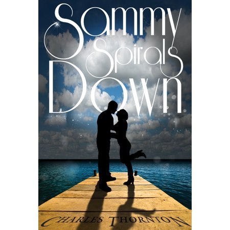 Sammy Spirals Down - eBook (Spiral Down Hugger)