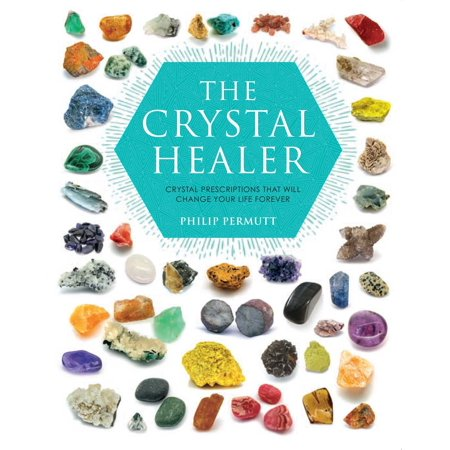 The Crystal Healer : Crystal prescriptions that will change your life forever ()