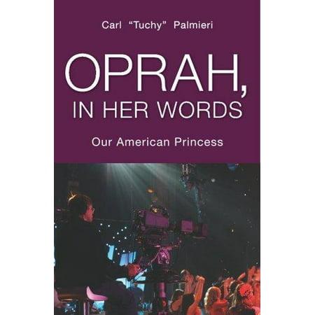 Oprah  In Her Words  Our American Princess