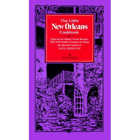The Little New Orleans Cookbook : Fifty-Seven Classic Creole Recipes That Will Enable Everyone to Enjoy the Special Cuisine of New
