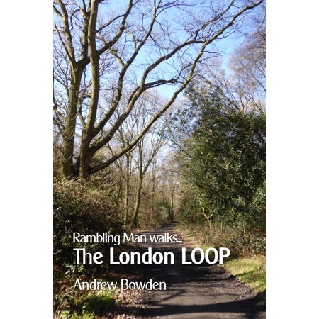 Rambling Man Walks The London LOOP - eBook