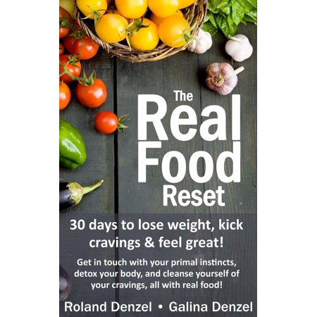 The Real Food Reset: 30 Days to Lose Weight, Kick Cravings & Feel Great - Get in Touch with Your Primal Instincts, Detox Your Body, and Cleanse Yourself of Cravings, all with Real Food! - eBook](Halloween Touch And Feel Game With Story)