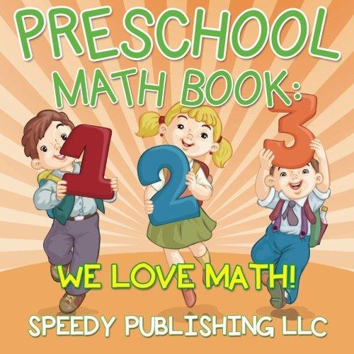 Preschool Math Book: We Love Math! by Speedy Publishing LLC