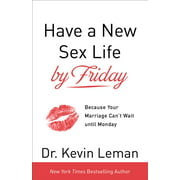 Have a New Sex Life by Friday: Because Your Marriage Can't Wait Until Monday (Paperback)