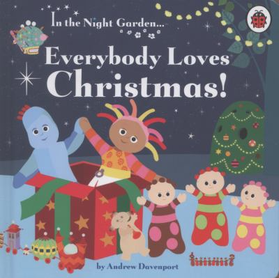 In the Night Garden: Everybody Loves Christmas! (Board book)