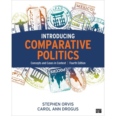 Orvis Edition - Introducing Comparative Politics; Concepts and Cases in Context Fourth Edition