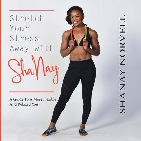 Stretch Your Stress Away with ShaNay (Paperback) Mlb Stretch Book Covers