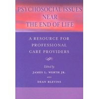 Psychosocial Issues Near the End of Life : A Resource for Professional Care Providers