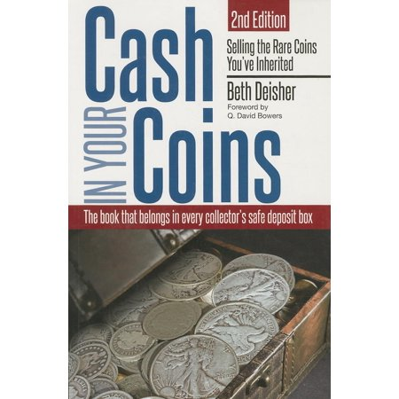 United States Rare Coins - Cash in Your Coins : Selling the Rare Coins You've Inherited, 2nd Edition
