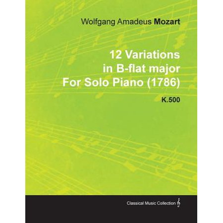 12 Variations in B-Flat Major by Wolfgang Amadeus Mozart for Solo Piano (1786) K.500 -
