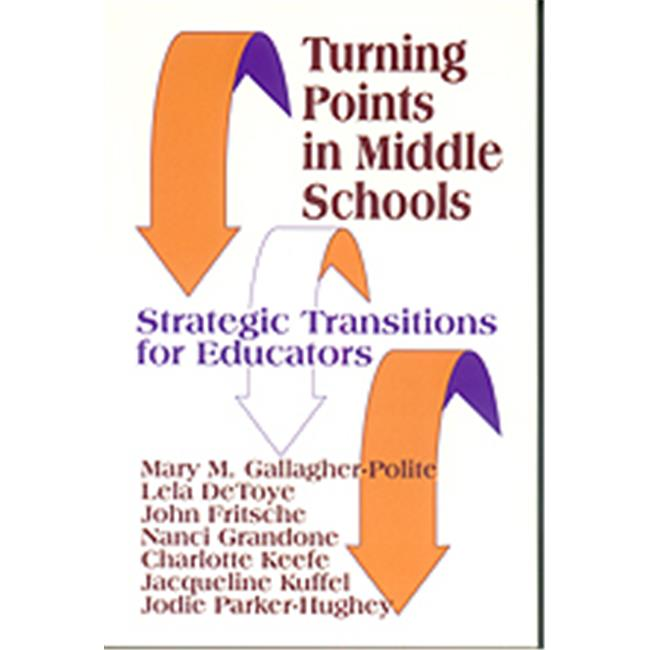 Turning Points in Middle Schools : Strategic Transitions for Educators