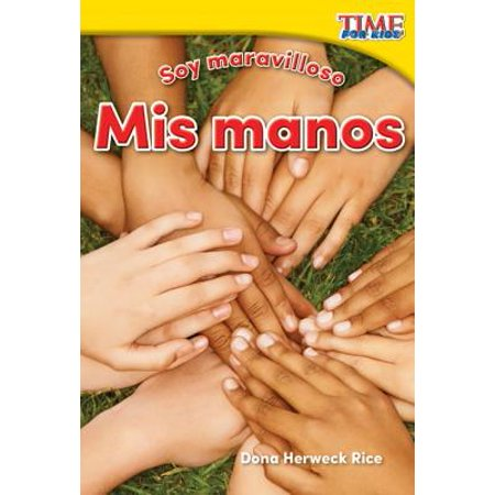Soy Maravilloso : MIS Manos (Marvelous Me: My Hands) (Spanish Version) (Foundations (The Sky Was The Color Of Television)