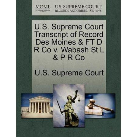 U S  Supreme Court Transcript Of Record Des Moines   Ft D R Co V  Wabash St L   P R Co