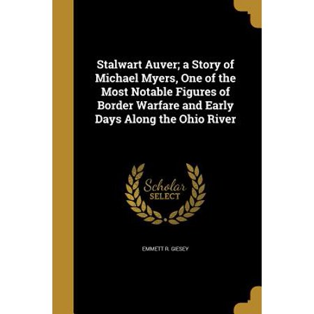 Stalwart Auver; A Story of Michael Myers, One of the Most Notable Figures of Border Warfare and Early Days Along the Ohio River - Michael Myers Long Hair