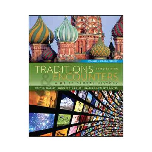 Traditions & Encounters: A Brief Global History: 1500 to Present