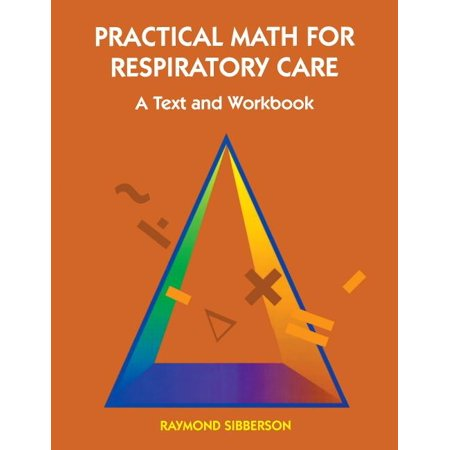 Practical Math for Respiratory Care : A Text and Workbook (Paperback)
