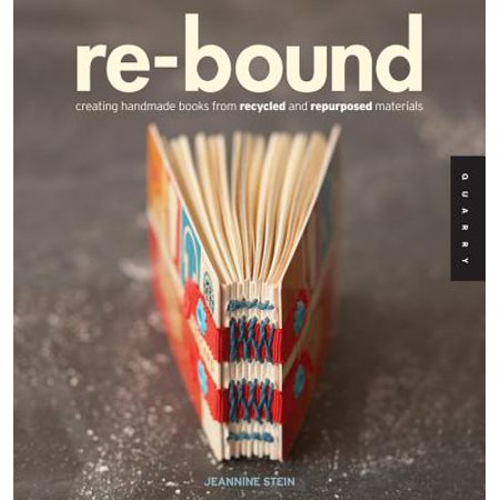 Re-Bound : Creating Handmade Books from Recycled and Repurposed