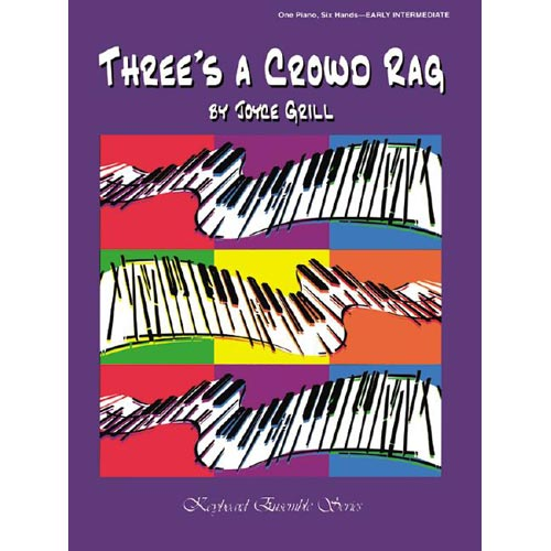 Three's a Crowd Rag: One Piano, Six hands - Early Intermediate