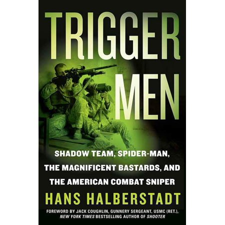 Trigger Men : Shadow Team, Spider-Man, the Magnificent Bastards, and the American Combat