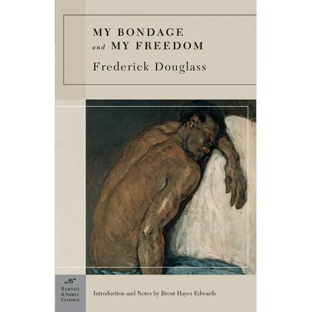 My Bondage And My Freedom  Barnes   Noble Classics Series
