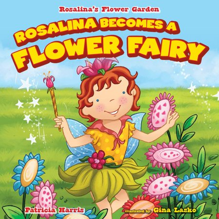 Rosalina Becomes a Flower Fairy - eBook