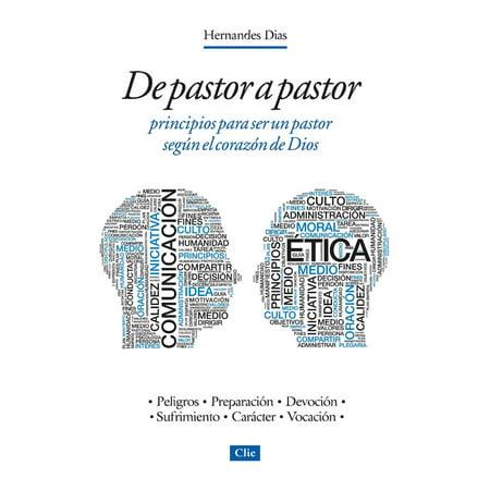De pastor a pastor: Principios para ser un pastor según el corazón de Dios - eBook (Ideas Para El Dia De Halloween)