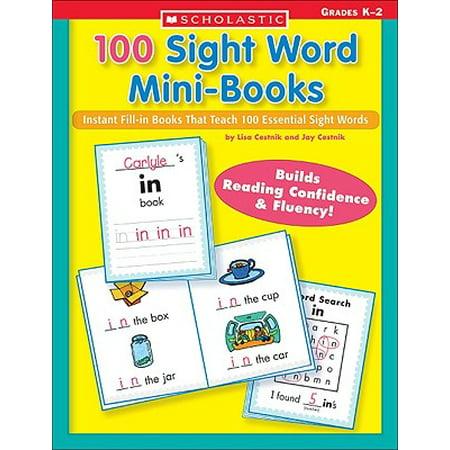 100 Sight Word Mini-Books : Instant Fill-In Mini-Books That Teach 100 Essential Sight Words