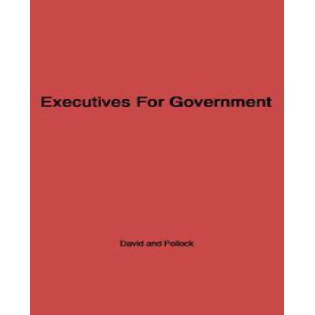 Executives For Government  Central Issues Of Federal Personnel Administration