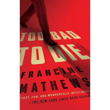 Too Bad to Die : A Novel