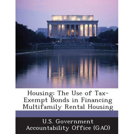 Housing  The Use Of Tax Exempt Bonds In Financing Multifamily Rental Housing