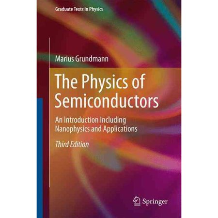 The Physics Of Semiconductors  An Introduction Including Nanophysics And Applications