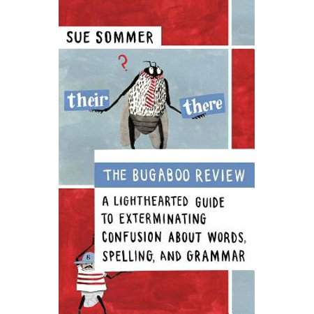 The Bugaboo Review : A Lighthearted Guide to Exterminating Confusion about Words, Spelling, and Grammar