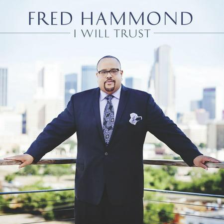 Fred Hammond Gospel (Hammond, Fred : I Will Trust )