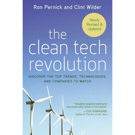 The Clean Tech Revolution  Discover The Top Trends  Technologies And Companies To Watch